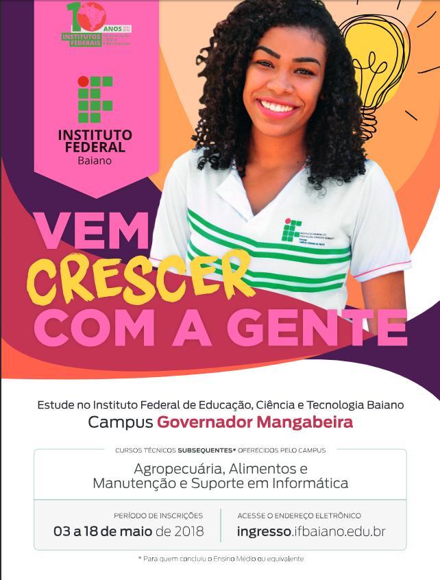 Período de Inscrições: 03 a 18 de maio de 2018. Inscrições: ingresso.ifbaiano.edu.br