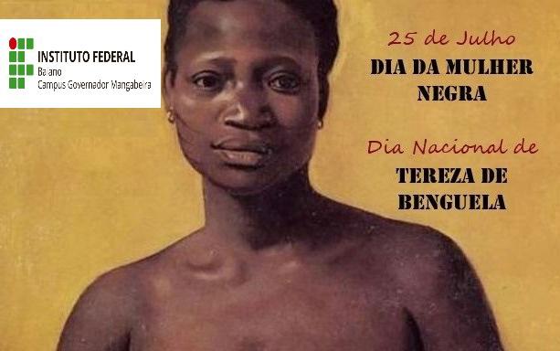 25 de Julho - Dia da Mulher Negra - Dia Nacional de Tereza de Benguela